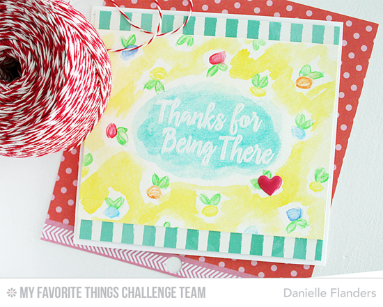 Thanks for Being There Card by Danielle Flanders featuring the Encouraging Words stamp set #mftstamps