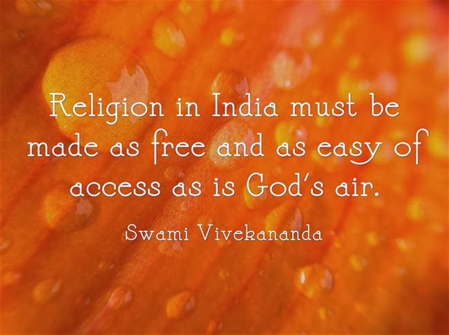 """Religion in India must be made as free and as easy of access as is God's air."""