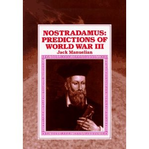 Nostradamus Predictions of World War 3 2006 2012
