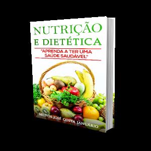 Material: Nutrição e Dietética - Aprenda a ter uma Saúde Saudável