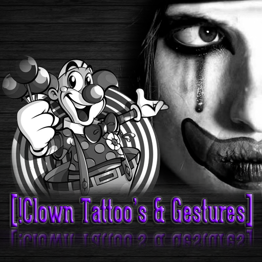 [!Clown Tattoo & Gestures]