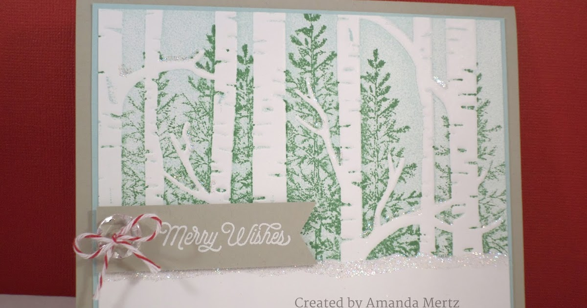 Did You Stamp Today Embossed Winter Forest Stampin Up