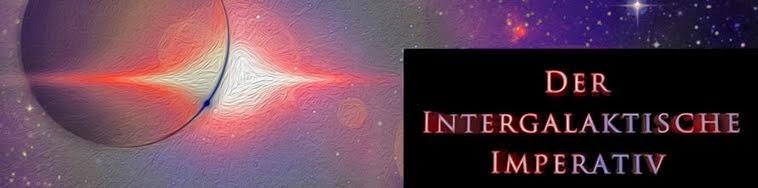 Der intergalaktische Imperativ