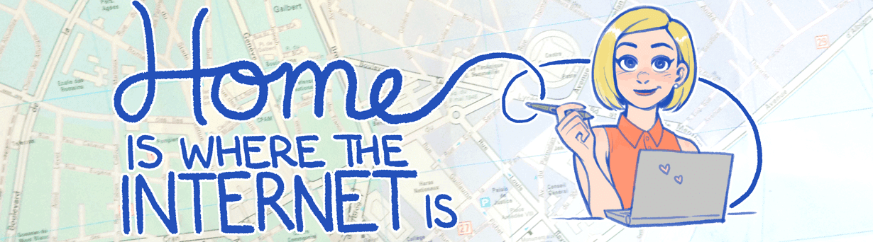 Home Is Where The Internet Is