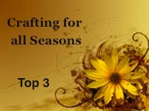 Crafting For All Seasons Top Three