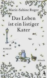 http://www.amazon.de/Das-Leben-ist-listiger-Kater/dp/3455600026/ref=sr_1_1?ie=UTF8&qid=1396267506&sr=8-1&keywords=leben+listiger+kater