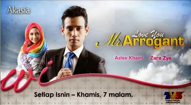 Drama Love You Mr.Arrogant Slot Akasia TV3 Episod 1 Hingga Tamat