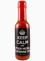 Keep Calm and Pour More Cayenne On