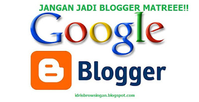JANGAN JADI BLOGGER MATREEE!!