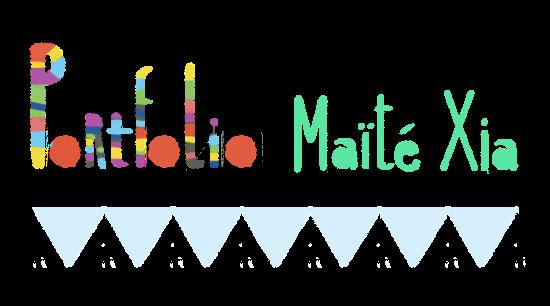 PORTFOLIO - Maïté Xia