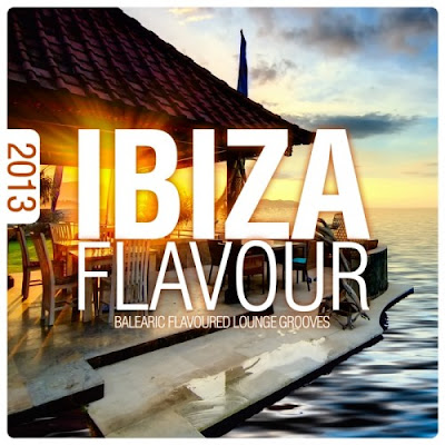 VA – Ibiza Flavour 2013: Balearic Flavoured Lounge Grooves (2013)