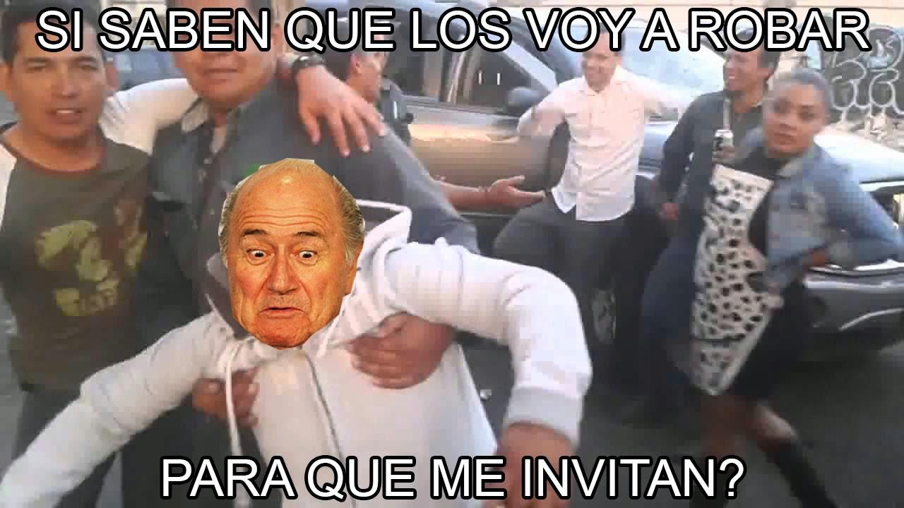 Blatter ladron si saben que los voy a robar para que me invitan
