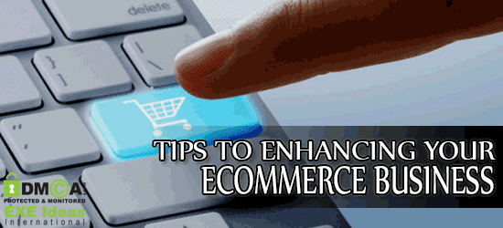 Tips To Enhancing Your ECommerce Business