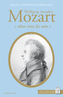 "Wolfgang Amadeo Mozart ""rêver avec les sons"""