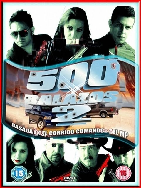 500 Balazos 2: El Principio- Narcopelicula Mexicana 2011.
