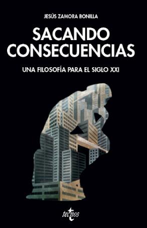 SACANDO CONSECUENCIAS: Una filosofía para el siglo XXI