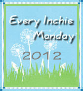2012 Every Inchie Monday Blog