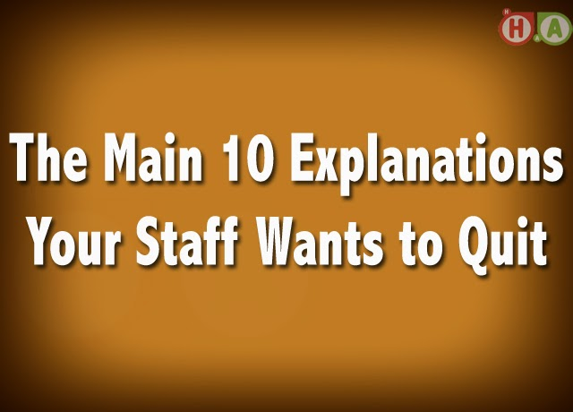 10 Explanations Your Staff Wants to Quit