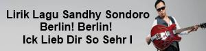Lirik Lagu Sandhy Sondoro - Berlin! Berlin! Ick Lieb Dir So Sehr I