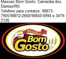 PUBLICIDADE: MASSAS BOM GOSTO CARNAÚBA DOS DANTAS/RN