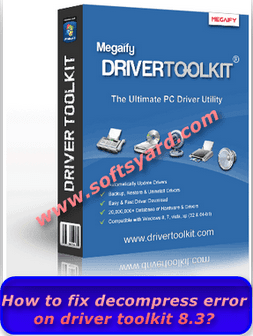 Solve Driver Toolkit 8.3 Decompress Data Error