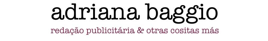 Adriana Baggio - redação publicitária e otras cositas más