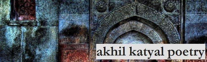 akhil katyal poetry