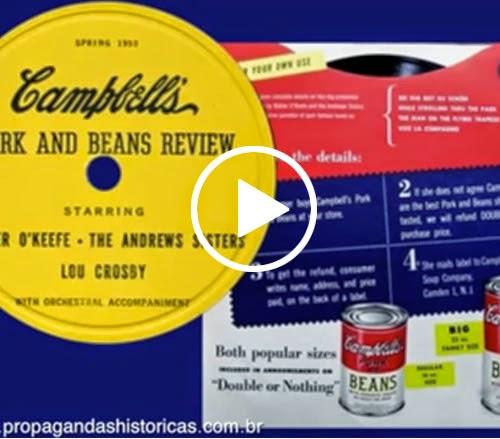 Publicidade de rádio da Campbells estrelada pelas Andrews Sisters (Patty, Maxene e La Verne Andrews). Raridade publicitária americana no começo dos anos 50.