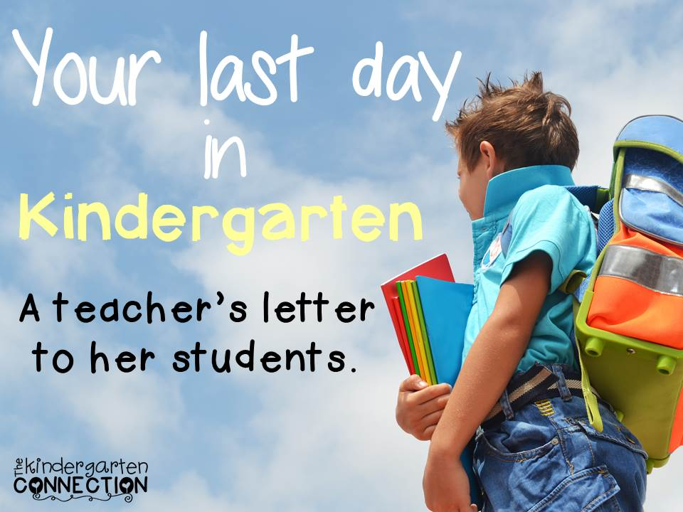 Your Last Day in Kindergarten A Letter to my Students The