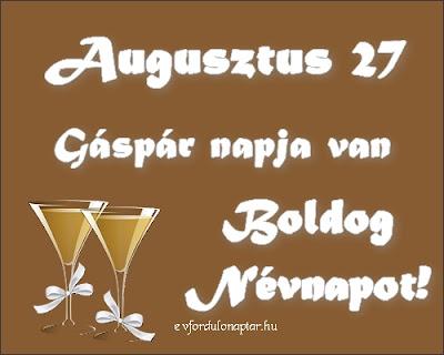Augusztus 27 - Gáspár névnap