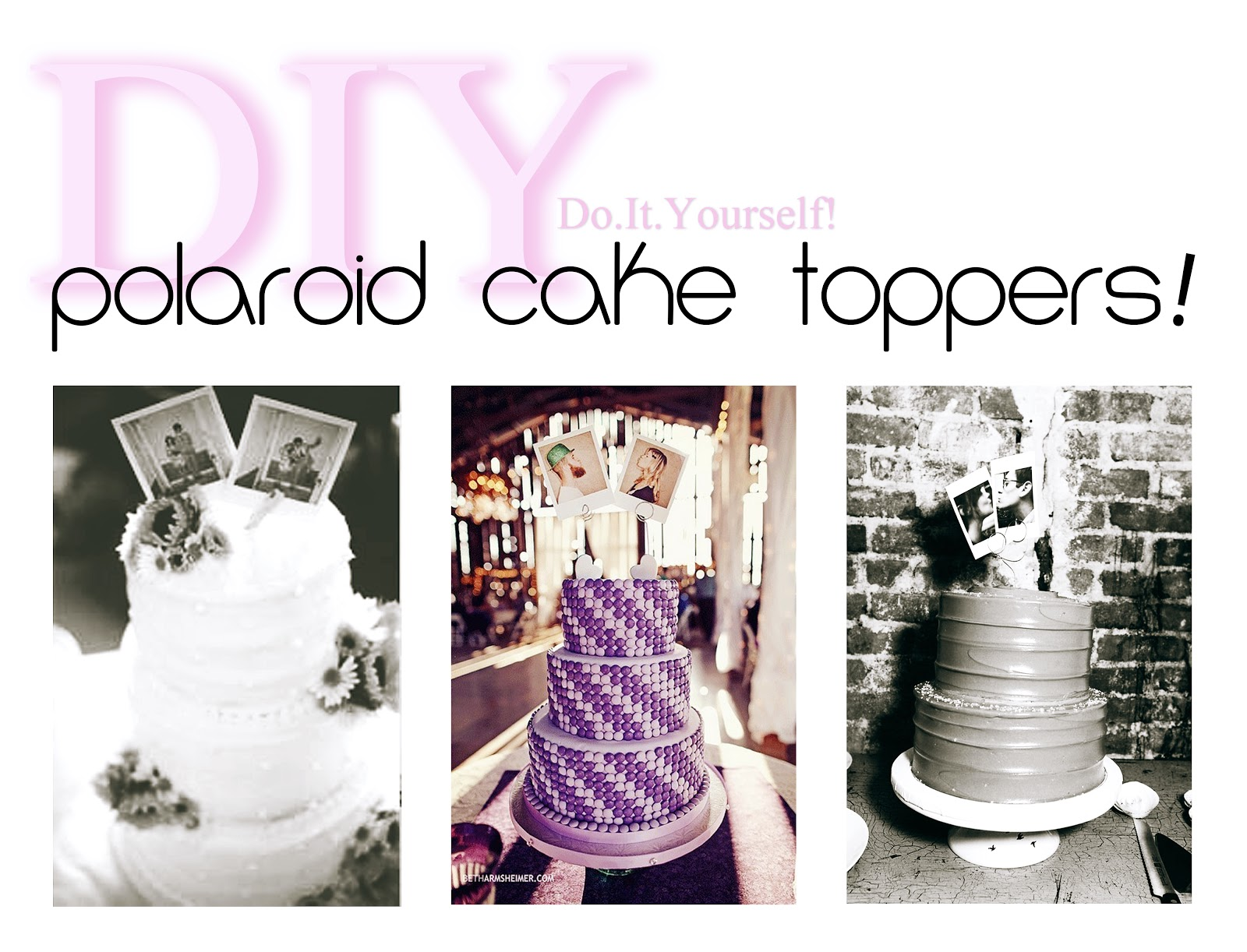 Something borrowed diy polaroid cake toppers 11192012 solutioingenieria Image collections
