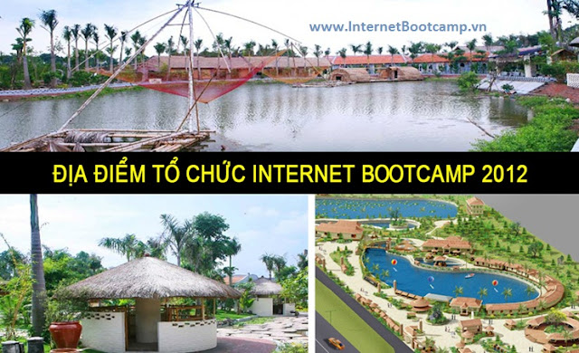 Địa điểm tổ chức Internet Boot Camp 2012