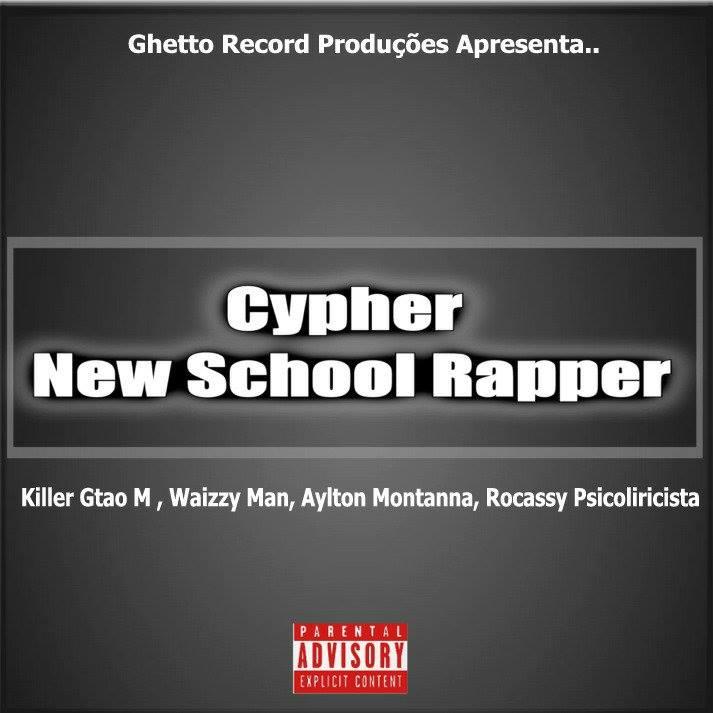 Killer Gato M, Waizzy Man, Aylton Montanna & Rocassy - Cypher New School Rapper