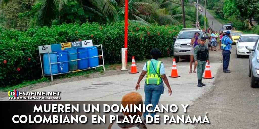 http://www.desafine.net/2015/02/mueren-un-dominicano-y-colombiano-en-playa-de-panama.html
