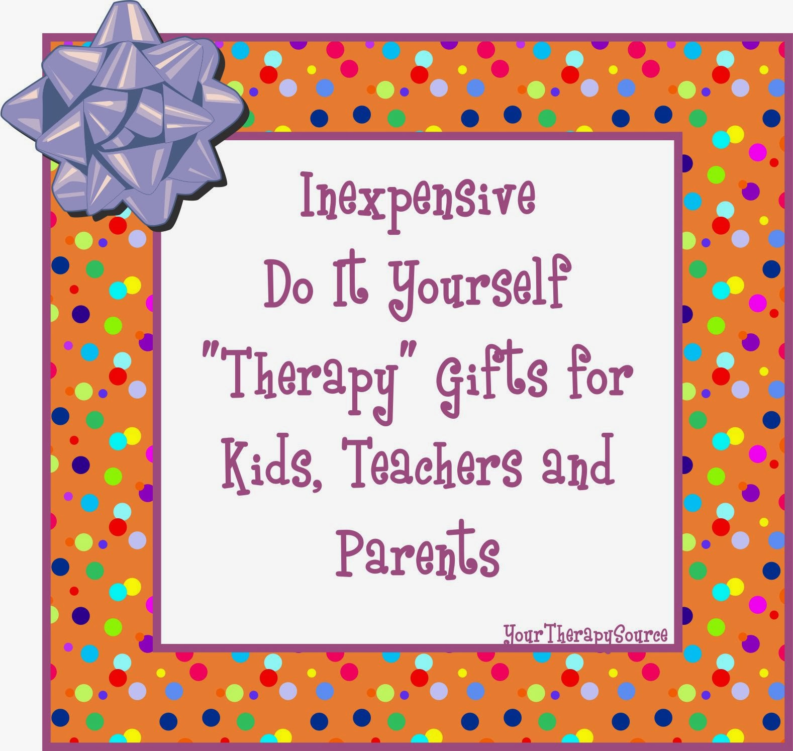 "Inexpensive DIY ""Therapy"" Gifts for Kids Teachers and Parents"