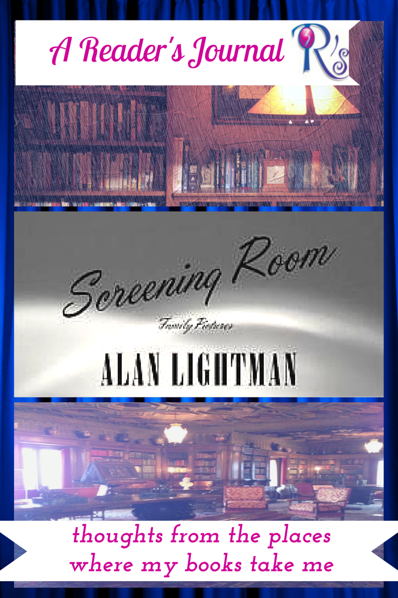 Reader's Journal for SCREENING ROOM Alan Lightman 3Rs Blog