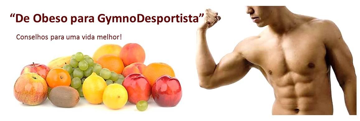 """"""" De Obeso para GymnoDesportista """""""