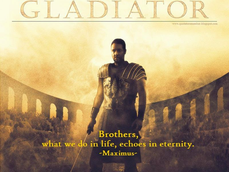 What We Do In Life Echoes In Eternity Lebron Gladiator Quote...
