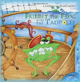 Captain No Beard: Fribbet the Frog and the Tadpoles