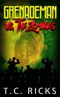 Grenademan, Zombies, Games of Chance, Fairies, Apocalypse, Humor, Superheroes, tc ricks, urban fantasy novel