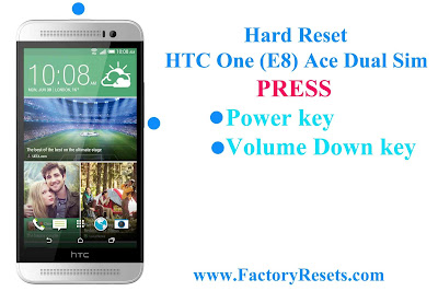 Hard Reset HTC One (E8) Ace Dual Sim