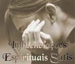 Influenciações Espirituais Sutis