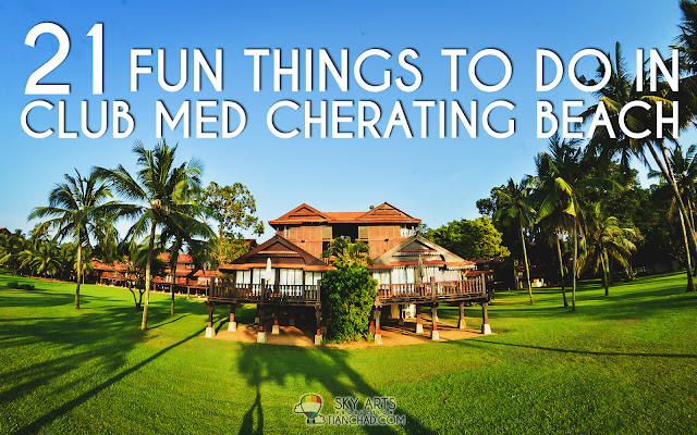 21 Fun Things To Do In Club Med Cherating Beach