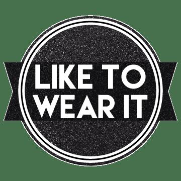 Like To Wear It