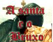 A Santa e o Bruxo