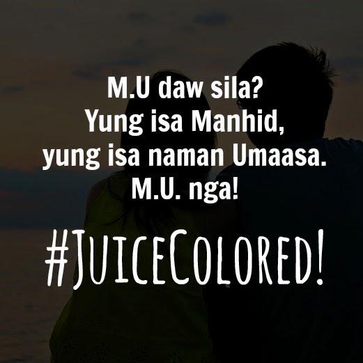 M.U daw sila?  Yung isa Manhid,  yung isa naman Umaasa. #JuiceColored!