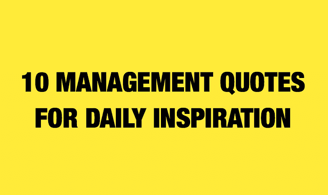 10 Management Quotes for Daily Inspiration