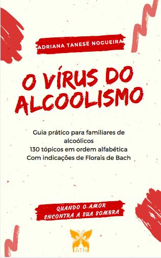 O Vírus do Alcoolismo - Quando o amor encontra a sua sombra