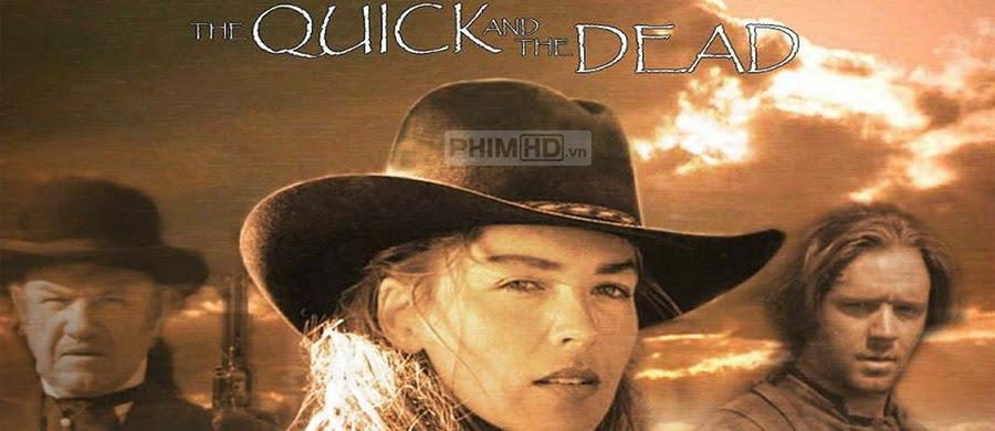 Nhanh Hay Là Chết - The Quick and the Dead - 1995