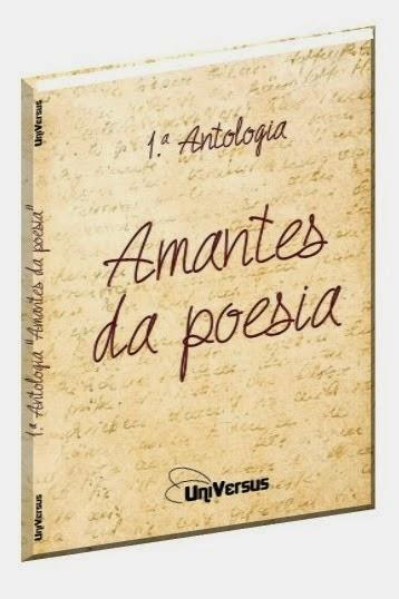 """PARTICIPAÇÃO NA ANTOLOGIA """"AMANTES DA POESIA"""" - EDITORA UNIVERSUS - MAIO 2014"""